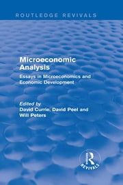 Microeconomic Analysis (Routledge Revivals) - Essays in Microeconomics and Economic Development ebook by David Currie,David Peel,Will Peters