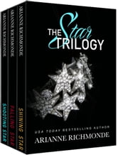 The Star Trilogy: Complete Standalone Series ebook by Arianne Richmonde