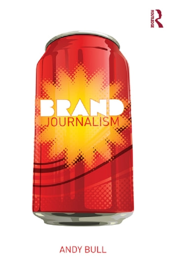 Brand Journalism ebook by Andy Bull