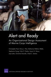 Alert and Ready - An Organizational Design Assessment of Marine Corps Intelligence ebook by Christopher Paul,Harry J. Thie,Katharine Watkins Webb,Stephanie Young,Colin P. Clarke