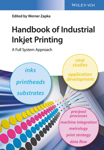 Handbook of Industrial Inkjet Printing - A Full System Approach ebook by