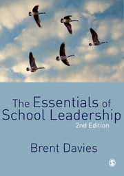 The Essentials of School Leadership ebook by Brent Davies
