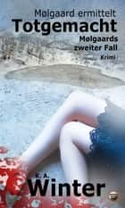 Totgemacht - Mølgaards zweiter Fall eBook by K. A. Winter, Finisia Moschiano