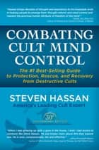 Combating Cult Mind Control ebook by Steven Hassan