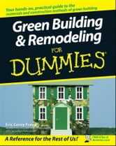 Green Building and Remodeling For Dummies ebook by Eric Corey Freed
