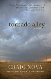 Tornado Alley ebook by Craig Nova