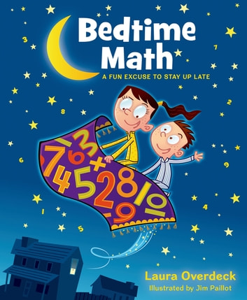 Bedtime Math: A Fun Excuse to Stay Up Late ebook by Laura Overdeck