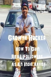 Growth Hacker ebook by Young Dinero