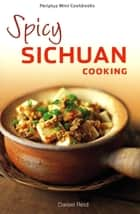 Mini Spicy Sichuan Cooking ebook by Daniel Reid