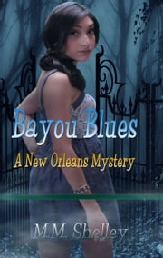 Bayou Blues ebook by M.M. Shelley