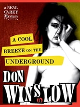 A Cool Breeze on the Underground ebook by Don Winslow