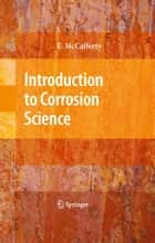 Introduction to Corrosion Science ebook by Edward McCafferty