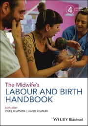 The Midwife's Labour and Birth Handbook ebook by Cathy Charles, Vicky Chapman