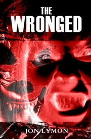 The Wronged ebook by Jon Lymon