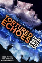 Tortured Echoes ebook by Cody Sisco