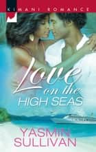 Love on the High Seas eBook by Yasmin Sullivan