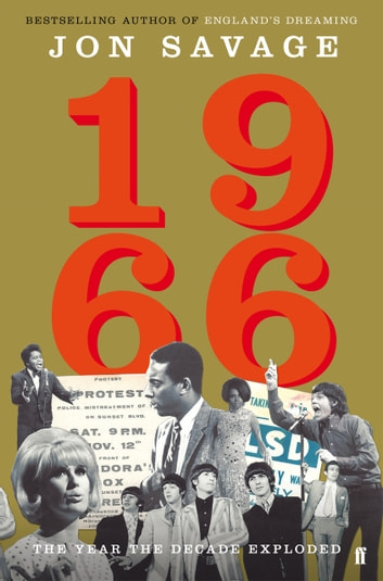 1966 - The Year the Decade Exploded ebook by Jon Savage