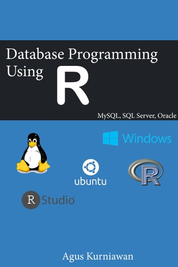 Database Programming Using R eBook by Agus Kurniawan