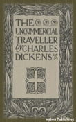 The Uncommercial Traveller (Illustrated + Audiobook Download Link + Active TOC)