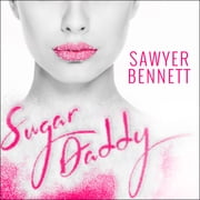 Sugar Daddy audiobook by Sawyer Bennett