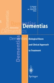 Dementias - Biological Bases and Clinical Approach to Treatment ebook by S. Govoni,C.L. Bolis,M. Trabucchi