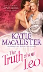 The Truth about Leo ebook by Katie MacAlister