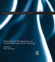 International Perspectives on Police Education and Training ebook by Perry Stanislas