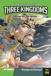 Three Kingdoms Volume 04 - Revenge and Betrayal ebook by Wei Dong  Chen,Xiao Long  Liang