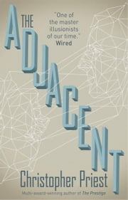 The Adjacent ebook by Christopher Priest