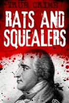 Rats and Squealers - Dishing the dirt to save their skins ebook by Gordon Kerr