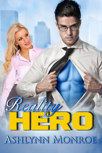 Reality Hero ebook by Ashlynn Monroe