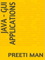 Java - GUI Applications ebook by Preeti Man