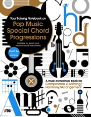 Your Training Notebook On Pop Music Special Chord Progressions ebook by Scott Su