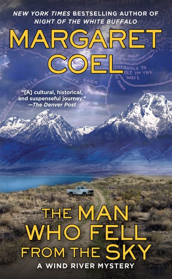 The Man Who Fell from the Sky ebook by Margaret Coel
