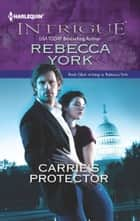 Carrie's Protector ebook by Rebecca York