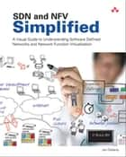 SDN and NFV Simplified ebook by Jim Doherty