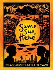 Same Sun Here ebook by Silas House,Neela Vaswani