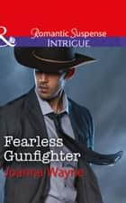 Fearless Gunfighter (Mills & Boon Intrigue) (The Kavanaughs, Book 3) eBook by Joanna Wayne