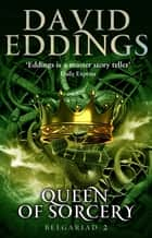 Queen Of Sorcery - Book Two Of The Belgariad ebook by David Eddings