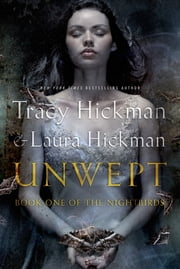 Unwept - Book One of The Nightbirds ebook by Tracy Hickman,Laura Hickman