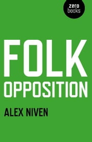 Folk Opposition ebook by Alex Niven