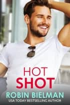 Hot Shot ebook by Robin Bielman