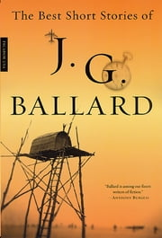 The Best Short Stories of J. G. Ballard ebook by J. G. Ballard,Anthony Burgess