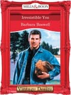Irresistible You (Mills & Boon Desire) (Man of the Month, Book 70) ebook by Barbara Boswell