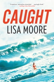 Caught ebook by Lisa Moore