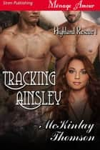 Tracking Ainsley ebook by McKinlay Thomson