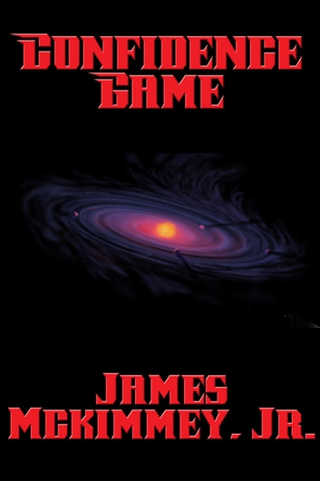 Confidence Game ebook by James Mckimmey, Jr.