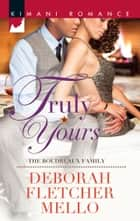 Truly Yours ebook by Deborah Fletcher Mello
