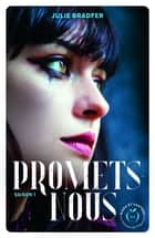 Promets-nous - saison 1 ebook by Julie Bradfer