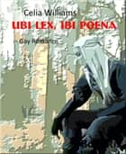 Ubi lex, ibi poena - Gay Fantasy Romance ebook by Celia Williams